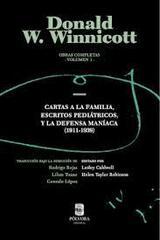 Cartas a la familia escritos pediatricos y la defensa maniaca 1911 1939 - D.W. Winnicott - Pólvora Editorial