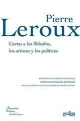 Cartas a los filósofos, los artistas y los políticos - Pierre Leroux - Editorial Gedisa