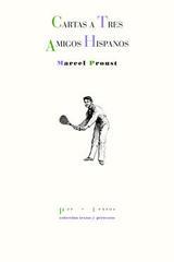 Cartas a tres amigos hispanos - Marcel Proust - Pre-Textos