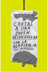 Cartas a una joven desencantada con la democracia - José Woldenberg - Sexto Piso