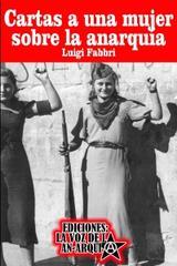 Cartas a una mujer sobre la anarquía - Luigi Fabbri - La voz de la anarquía