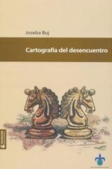 Cartografía del desencuentro - Joseba Buj Corrales - Ibero