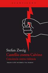 Castellio contra Calvino - Stefan Zweig - Acantilado