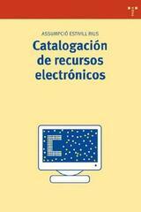 Catalogación de recursos electrónicos - Assumpcio Estivill Rius - Trea