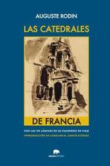 Las catedrales de Francia - Auguste Rodin - Abada Editores