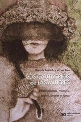 Los cautiverios de las mujeres - Marcela Lagarde - Siglo XXI Editores