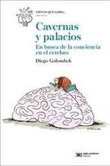 Cavernas y palacios - Diego Golombek - Siglo XXI Editores