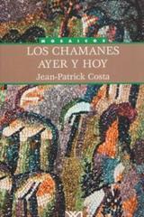 Los chamanes ayer y hoy - Jean-Patrick Costa - Siglo XXI Editores