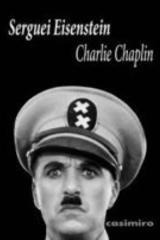 Charlie Chaplin - S. M. Eisenstein - Casimiro