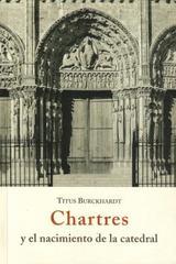 Chartres y el nacimiento de la catedral - Titus Burckhardt - Olañeta