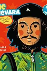 Che Guevara para niñas y niños - Nadia Fink - Akal
