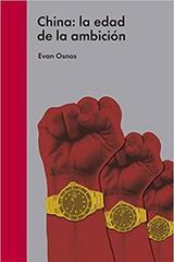 China: la edad de la ambición - Evan Osnos - Malpaso