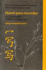 Hanzi para recordar, Chino simplificado I - Timothy Richardson - Herder