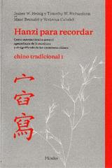 Hanzi para recordar, Chino tradicional I - Timothy Richardson - Herder
