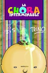 La chora interminable  -  Jis y Trino - Sexto Piso