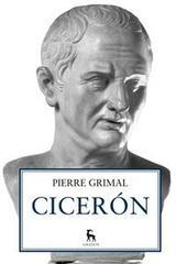 Cicerón - Pierre Grimal - Gredos