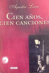 Agustín Lara, cien años, cien canciones (cafe) -  AA.VV. - Otras editoriales
