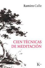 Cien técnicas de meditación - Ramiro Calle - Kairós