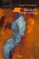 Ciencia del bien y del mal - Javier Echeverría - Herder