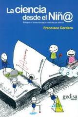 La ciencia desde el niñ@ - Francisco Cordero - Editorial Gedisa