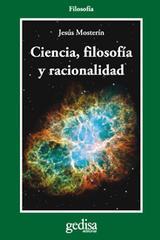 Ciencia, filosofía y racionalidad - Jesús Mosterín - Editorial Gedisa