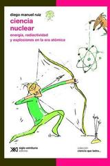 Ciencia nuclear - Diego Manuel Ruiz - Siglo XXI Editores