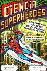 Ciencia y superheroes - Paula Bombara - Siglo XXI Editores