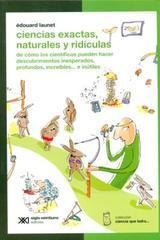 Ciencias exactas, naturales y ridículas - Édouard  Launet  - Siglo XXI Editores