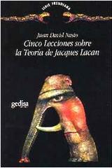 Cinco lecciones sobre Jacques Lacan - Juan  David Nasio - Editorial Gedisa