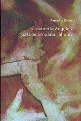 Cincuenta ángeles para comenzar el año - Anselm Grun - Ediciones Sígueme