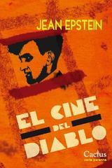 El cine del diablo - Jean Epstein - Cactus