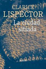 La ciudad sitiada - Clarice Lispector - Siruela