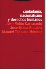 Ciudadanía, nacionalismo y derechos humanos - José Rubio Carracedo - Trotta
