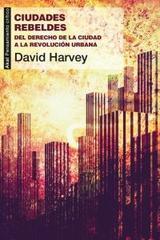 Ciudades rebeldes - David Harvey - Akal