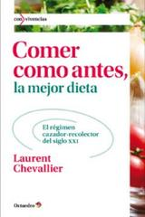Comer como antes, la mejor dieta - Laurent Chevallier - Octaedro