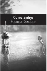 Como amigo - Forrest Gander - Sexto Piso