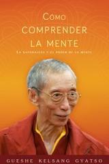 Cómo comprender la mente - Gueshe Kelsang Gyatso - Tharpa