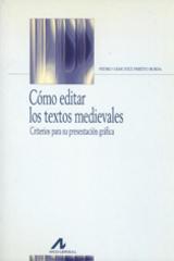 Cómo editar los textos medievales - Pedro Sánchez-Prieto Borja - Arco