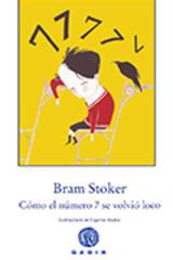 Cómo el número 7 se volvió loco - Bram Stoker - Gadir