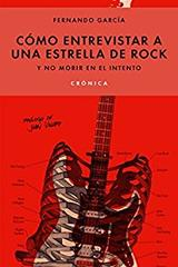 Cómo entrevistar a una estrella de rock - Fernando García - JUS