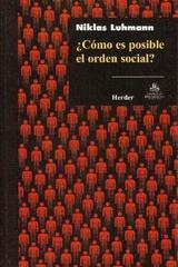 ¿Cómo es posible el orden social? - Niklas Luhmann - Herder México