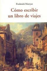 Como escribir un libro de viajes - Frederick Marryat - Olañeta
