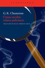 Cómo escribir relatos policíacos - G. K. Chesterton - Acantilado