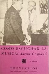 Cómo escuchar la música: Aaron Copland -  Aaron Copland -  AA.VV. - Fondo de Cultura Económica