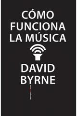 Cómo funciona la música - David Byrne - Sexto Piso