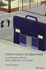 Como hacen los japoneses - Javier Landeras Savadíe - Satori