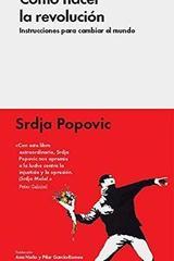 Como hacer la revolución - Srdja Popovic - Malpaso
