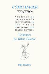 Cómo hacer teatro - Cipriano de Rivas Cherif - Pre-textos