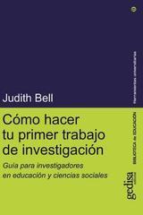Cómo hacer tu primer trabajo de investigación - Judith Bell - Editorial Gedisa