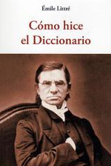 Cómo hice el Diccionario - Émile Littré - Olañeta